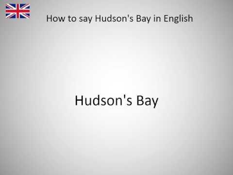 How to say Hudson's Bay in English?