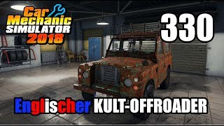 Auto Werkstatt Simulator 2018 ► CAR MECHANIC SIMULATOR Gameplay #330 [Deutsch|German]