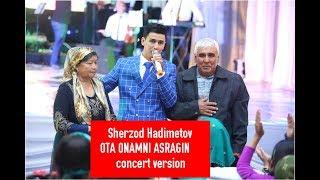 Sherzod Hadimetov - Ota onamni asragin (concert version 2017)
