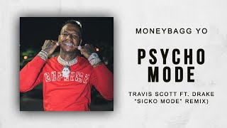 "MoneyBagg Yo - Psycho Mode (Travis Scott Ft. Drake ""Sicko Mode"" Remix)"