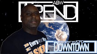 AOW Trend Interview: Downtown