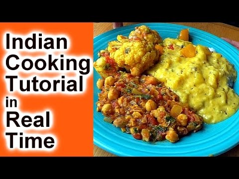 How to Cook Indian Food ...a real-time Indian cooking lesson