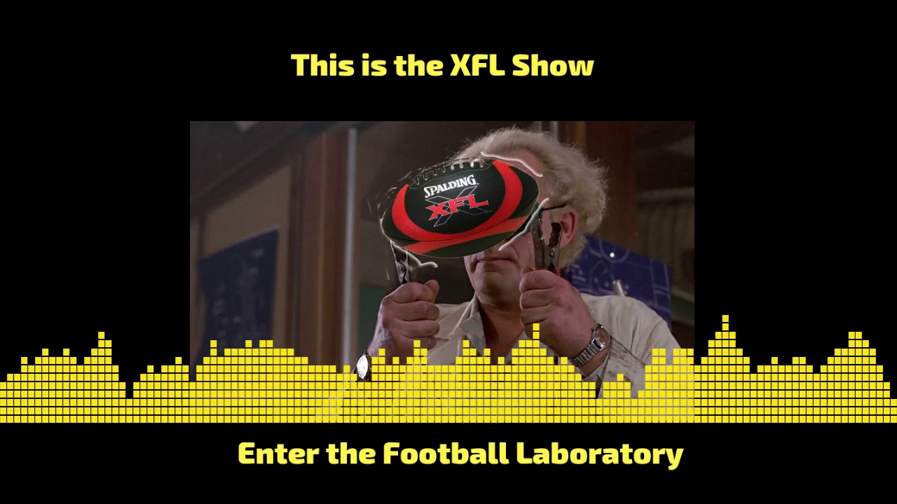 This is the XFL Show Episode 47  Welcome to the Football Laboratory ... 560e2589c