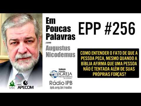 EPP #256 | SOU TENTADO ALÉM DAS MINHAS FORÇAS? - AUGUSTUS NICODEMUS