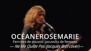 Océanerosemarie - Ne Me Quitte Pas (Jacques Brel cover) - Live at Maison de la Poésie