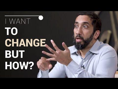 i-want-to-change-myself-but-how?-i-nouman-ali-khan-i-2019
