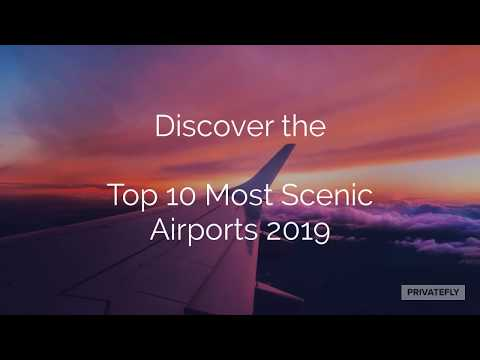 These Are The World's 10 Most Scenic Airports For 2019