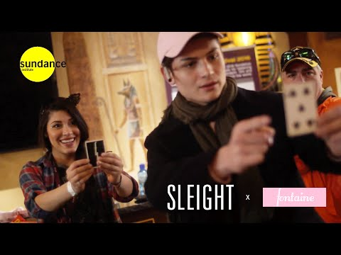 SLEIGHT x Fontaine : Magic at Sundance 2016