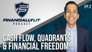 Financially Lit Ep. #02 - Cash Flow, Quadrants & Financial Freedom!