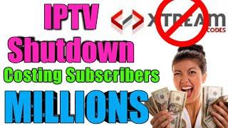 IPTV Shutdown Xtream Codes Costing Subscribers Millions