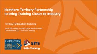 Northern Territory Partnership to bring Training Closer to Industry