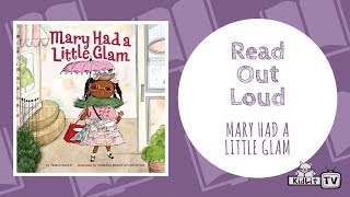 Read Out Loud | MARY HAD A LITTLE GLAM