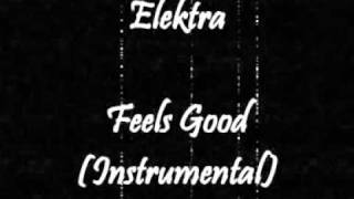Elektra featuring Tara Butler - Feels Good (Instrumental)
