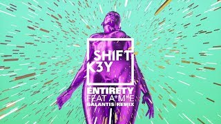 Shift K3y - Entirety (Galantis Remix)