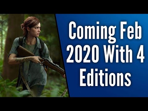 New Leak Says The Last Of Us 2 Will Have 4 Editions at Launch and Confirms February 2020 Release