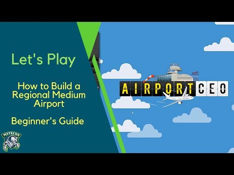 Airport CEO : How to build a Regional Medium Airport - Beginners Guide