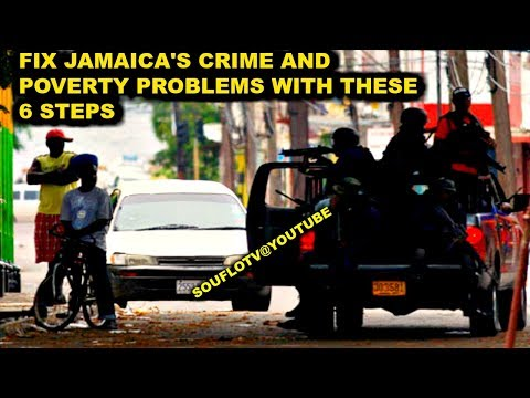 Cut JAMAICA'S CRIME and POVERTY IN HALF WITH 6 STEPS