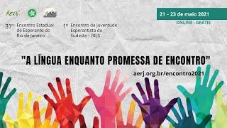 31º Encontro Estadual de Esperanto + 1º REJS (Abertura)