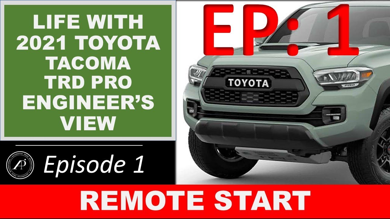EP 1: What's it like to own the Tacoma TRD Pro? Sharing owner's experience. Episode 1: Remote Start