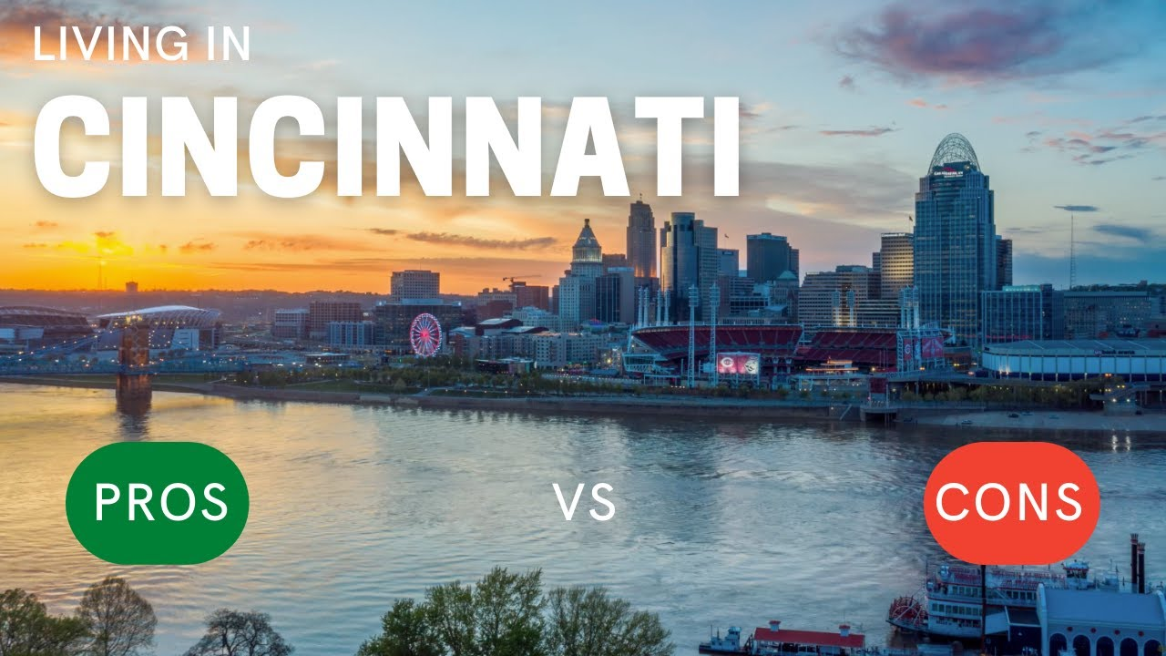 Pros and Cons of Living in Cincinnati, OH - Moving to Cincinnati or Northern Kentucky