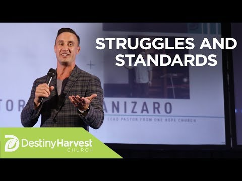 Struggles And Standards | Pastor Josh Canizaro