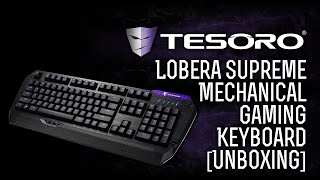 Tesoro Lobera Supreme G5NFL Full Color Illumination Mechanical Gaming Keyboard [Unboxing]