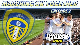 FM16 Beta: Marching on Together - Episode 2
