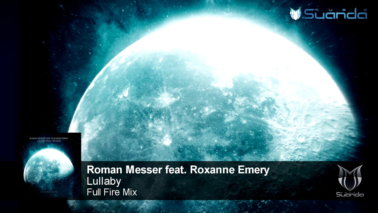 Roman Messer feat. Roxanne Emery - Lullaby (Full Fire Mix)