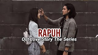 Rapuh (Official Lyrics Video) | Ost Love Story Sctv