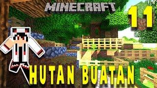 HUTAN BUATAN YANG INDAH - Minecraft Survival Indonesia #11