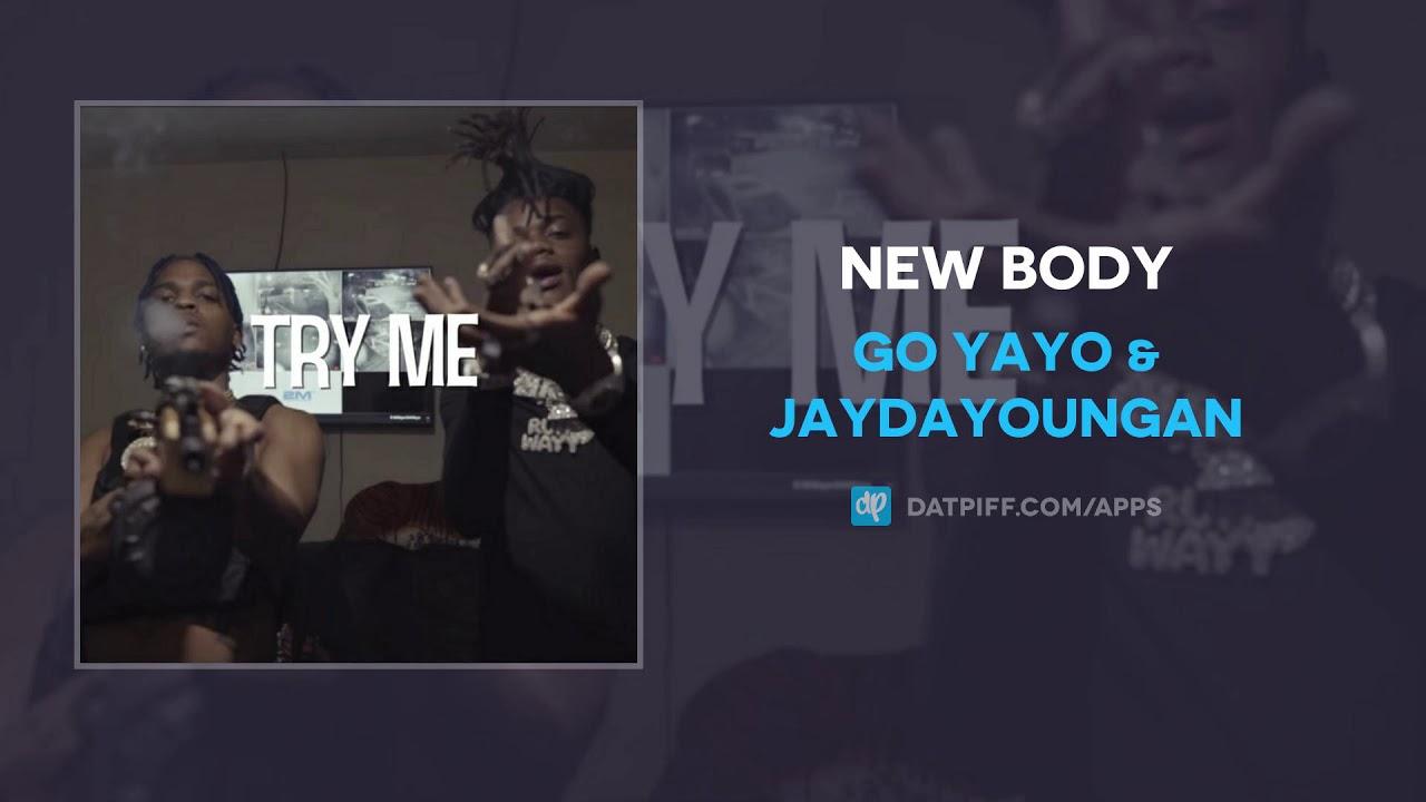 Go Yayo & JayDaYoungan — New Body (AUDIO)