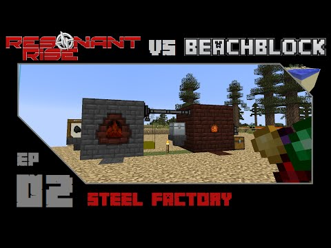 Minecraft :: Resonant Rise VS BeachBlock :: E02 - Steel Factory
