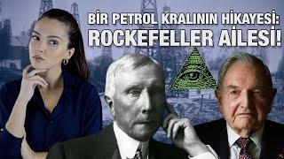 BİR PETROL KRALININ HİKAYESİ: ROCKEFELLER AİLESİ!