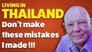 Massive Mistakes I've Made Living In Thailand