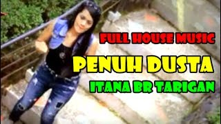 Gambar cover House Music Penuh Dusta Itana Br Tarigan