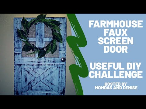 FARMHOUSE FAUX SCREEN DOOR DIY | USEFUL DIY CHALLENGE | Hosted by MomDas and Denise