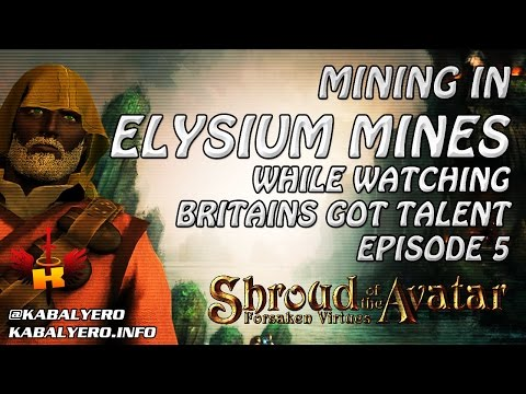 Mining In Elysium Mines While Watching Britains Got Talent 2017 Ep 5 - Shroud Of The Avatar Gameplay