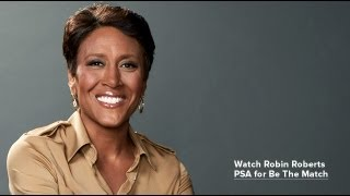 "Robin Roberts ""Tough Questions"" urges public to offer a cure in PSA for Be The Match"