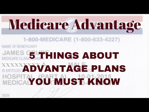 Medicare Advantage in 2018 - 5 things you  SHOULD KNOW