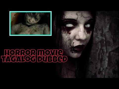 horror-movie-tagalog-dubbed-#horrormovietagalogdub