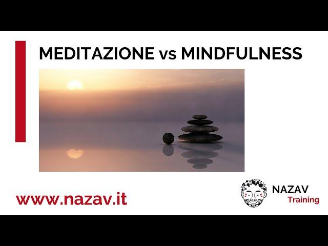 MINDFULNESS VS MEDITAZIONE. Trova le differenze.