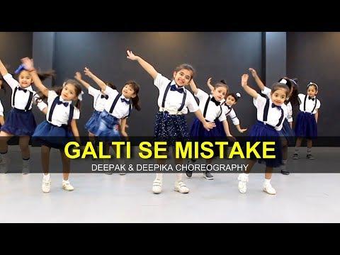Galti Se Mistake  Jr Kids   Class   Deepak & Deepika Choreography G M Dance