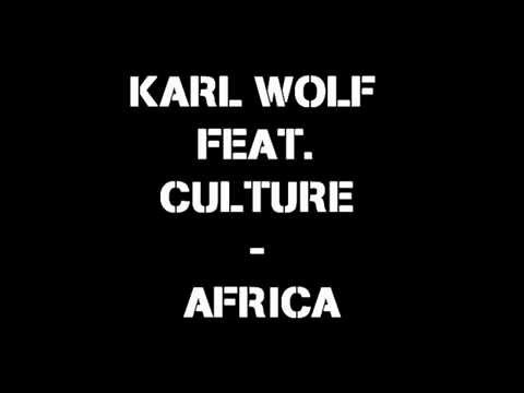 Karl Wolf Feat Culture  Africa