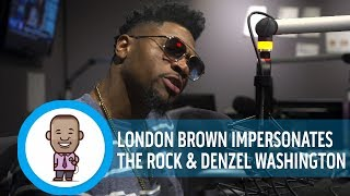LONDON BROWN IMPERSONATES THE ROCK AND DENZEL WASHINGTON
