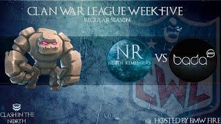Clash of Clans | CWL Week 5 - North Remembers vs Bada Bing Clan