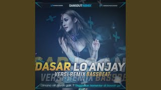 Download Mp3 Dasar Lo Anjay - Bassbeat Remix