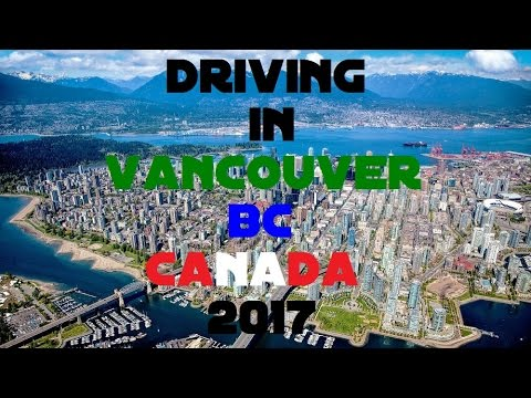 Driving in Vancouver BC Canada 2017 | Video Driving Worldwide