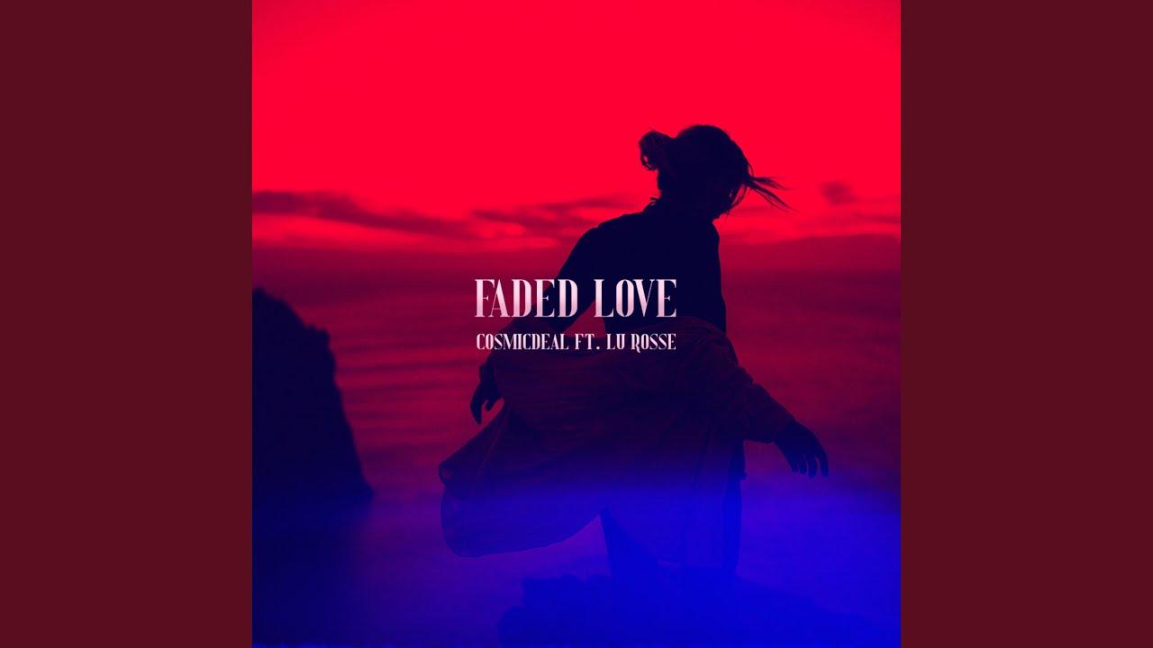 Faded Love (feat. Lu Rossé) - YouTube