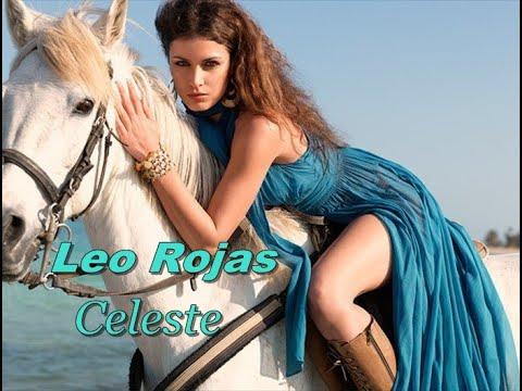 ❤ Leo Rojas - Celeste ! ❤ Remix ! ❤ Невероятна ! ❤