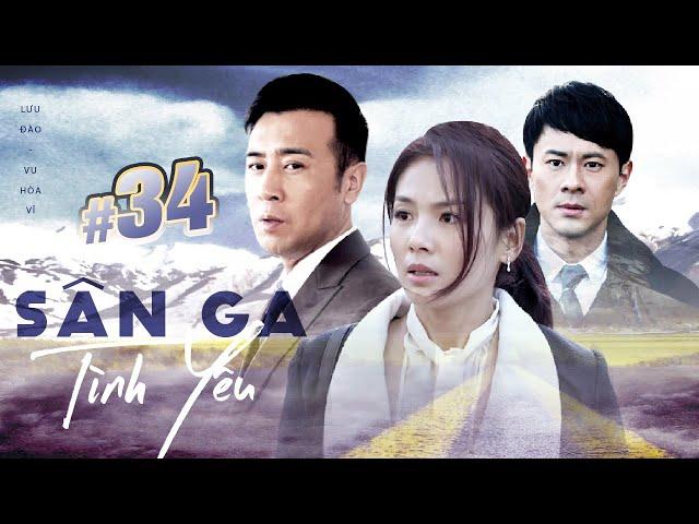 [THUYẾT MINH] Sân Ga Tình Yêu - Tập 34   Phim Ngôn Tình Trung Quốc Hay Nhất 2020
